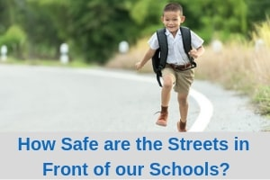 how safe are the streets in front of our schools?