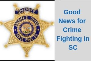 Good News for Crime Fighting in SC