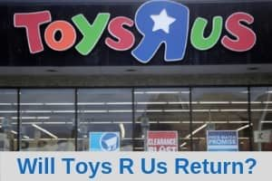 Will Toys R Us return?