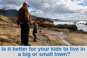 Is it better for your kids to live in a big or small town?