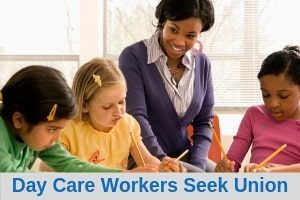 Day Care Workers Seek Union