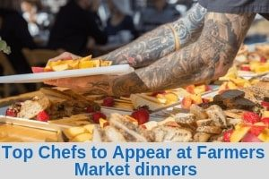 Top Chefs to Appear at Farmers Market dinners