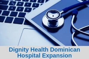 dignity health dominican hospital expansion
