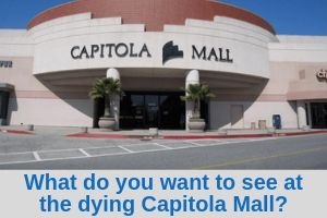 What do you want to see at the dying Capitola Mall?